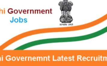 Latest Govt Job Applications In Delhi 2017-18, Vacancy Details, Important Dates